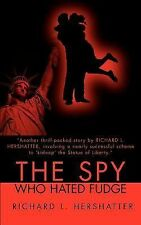 The Spy Who Hated Fudge by Richard L. Hershatter (2001, Paperback)