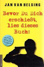 BEVOR DU DICH ERSCHIEßT LIES DIESES BUCH !  Jan van Helsing - NEU OVP