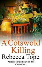 A Cotswold Killing (Cotswolds Mystery 1), Rebecca Tope