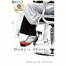 Mama's Shoes by Rebecca D. Elswick (2011, Hardcover)