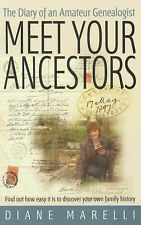 Diane Marelli Meet Your Ancestors: Find Out How Easy it is to Discover Your Own