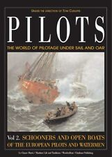 Pilots: the World of Pilotage under Sail and Oar : Vol. 2 Schooners and Open...