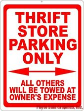 Thrift Store Parking Only Sign. Reserves Spaces for Thrift Shop Customers.