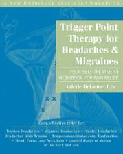 Trigger Point Therapy for Headaches and Migraines: Your Self -Treatment Workbook