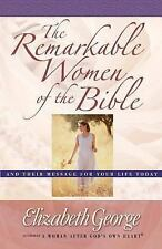 The Remarkable Women of the Bible Growth: And Their Message for Your Life Today