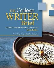 The College Writer : A Guide to Thinking, Writing, and Researching by Verne...