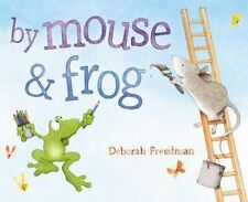 By Mouse and Frog by Deborah Freedman (2015, Hardcover)