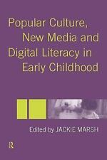 Popular Culture, New Media and Digital Literacy in Early Childhood by