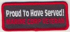PROUD TO HAVE SERVED !  MARINE VETERAN EMBROIDERED BIKER PATCH
