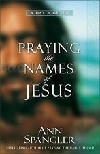 Praying the Names of Jesus by Ann Spangler (2006, Hardcover)