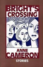 Bright's Crossing by Anne Cameron (Paperback, Unabridged)