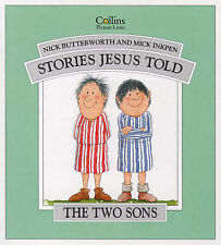 "Two Sons (Stories Jesus Told), Butterworth, Nick, Inkpen, Mick, ""AS NEW"" Book"