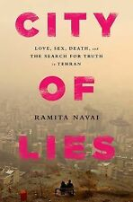 City of Lies: Love, Sex, Death, and the Search for Truth in Tehran, Navai, Ramit