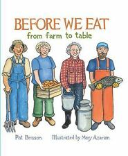 Before We Eat: From Farm to Table, Azarian, Mary, Brisson, Pat, Good Book