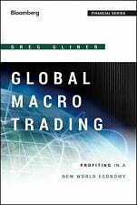 Bloomberg Financial Ser.: Global Macro Trading : Profiting in a New World...
