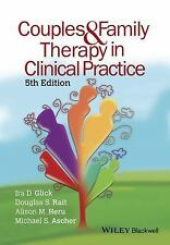 Couples and Family Therapy in Clinical Practice, Ascher, Michael, Heru, Alison M