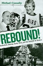 Rebound!  Basketball, Busing, Larry Bird, and the Rebirth of Boston (Hardcover)