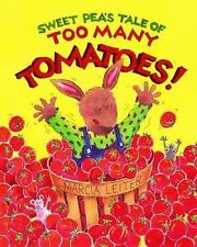 Sweet Pea's Tale of Too Many Tomatoes! by Marcia Leiter (2015, Picture Book)