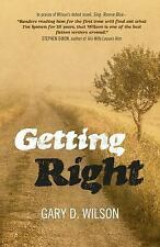Getting Right by Gary D. Wilson (2016, Paperback)