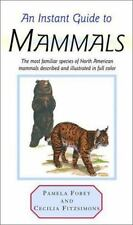 An Instant Guide to Mammals by Pamela Forey   (1992)HC