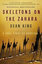 Skeletons on the Zahara : A True Story of Survival by Dean King (2005,...