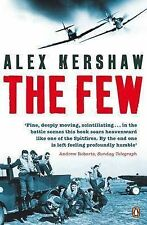 Alex Kershaw The Few: July-October 1940 Very Good Book