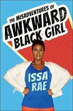 The Misadventures of Awkward Black Girl by Issa Rae (2015, Hardcover)