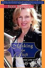 Making the Shift by Elke Babicki (2009, Paperback)
