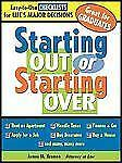 Starting Out Or Starting Over: An Expert's Checklists For Life's Major Decisions