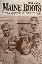 Maine Roots Growing Up Poor In The Kennebec Valley By Mark Walker/Maine HBDJ