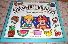 Fair Sugar-Free Toddlers : Over 100 Recipes by Susan Watson Wiliamson cookbook
