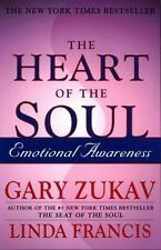 The Heart of the Soul : Emotional Awareness by Gary Zukav and Linda Francis...