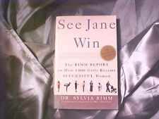 See Jane Win : The Rimm Report on How 1,000 Girls Became Successful Women by...