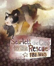 Animal Heroes: Scarlett the Cat to the Rescue : Fire Hero by Nancy Loewen...