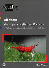 Aqualog: All About Shrimps, Crayfishes, Crabs in fresh/ brackish-water Aquariums
