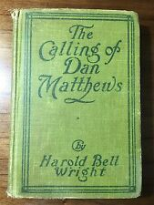 The Calling of Dan Matthews by Harold Bell Wright 1909 Hardcover
