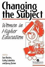 Changing the Subject : Women in Higher Education by Cathy Lubelska and Sue...
