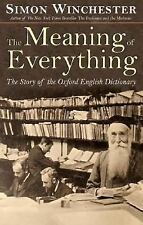 The Meaning of Everything: The Story of the Oxford English Dictionary, Wincheste