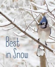 Best in Snow by April Pulley Sayre (2016, Hardcover)