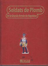SOLDATS DE PLOMB DE LA GRANDE ARME DE NAPOLEON T8 - BATAILLE - ARMEMENT - FIGURE