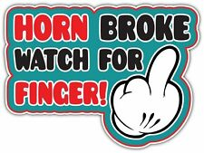 "Horn Broke Driver Finger Offensive Funny Car Bumper Vinyl Sticker Decal 5""X4"""