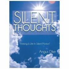 Silent Thoughts : Classical Christian Poems, Rhymes and Quotes by Angus Dike...