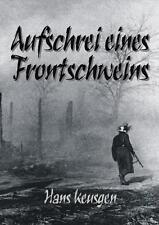 Hans Keusgen: AUFSCHREI eines Frontschweins 129. Infanteriedivision Ostfront NEU