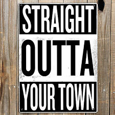 STRAIGHT OUTTA YOUR TOWN Personalised Metal Sign Man cave Garage NWA Rap Art