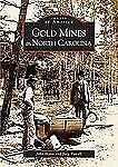 Images of America: Gold Mines in North Carolina by Joey Powell 2004