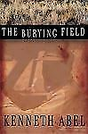 The Burying Field by Abel, Kenneth