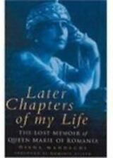 Later Chapters of My Life : The Lost Memoir of Queen Marie of Romania by...