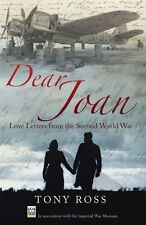 Dear Joan: Love Letters from the Second World War By Tony Ross, .9781845967062