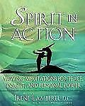 Spirit in Action: Moving Meditations for Peace, Insight, and Personal Power