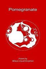 POMEGRANATE [9781425703615] - MIREYA URQUIDI-KOOPMAN (PAPERBACK) NEW
